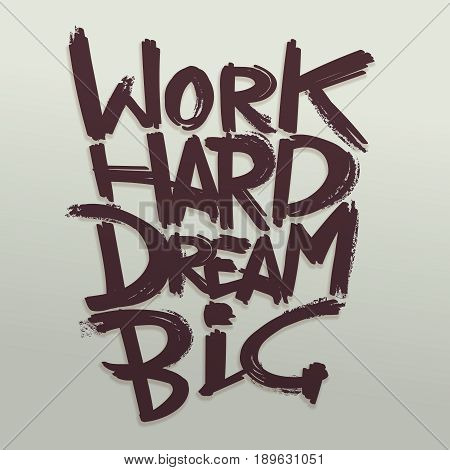 Work hard dream big phrase vector handwritten typography concept for retro poster. Motivation handwritten phrase illustration