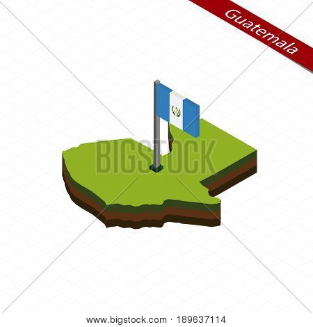 Guatemala Isometric Map And Flag. Vector Illustration.