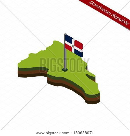 Dominican Republic Isometric Map And Flag. Vector Illustration.
