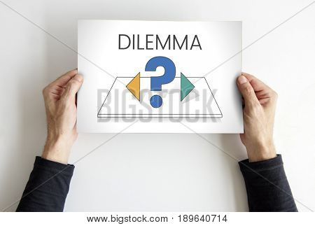 Dilemma confusion choose decision thinking