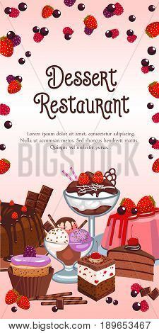 Dessert restaurant banner or menu template. Vector design of homemade pastry and sweets, ice cream and biscuits, chocolate pies or puddings and cupcakes, brownie and tiramisu torte for bakery shop