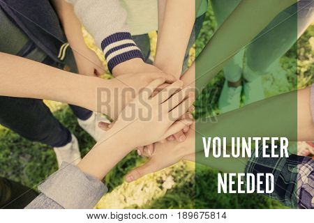 Text VOLUNTEER NEEDED and people putting hands together in circle on background. Concept of support and help
