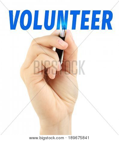 Woman writing word VOLUNTEER against white background. Concept of support and help