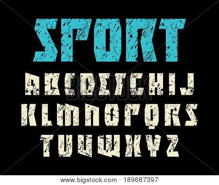 Sanserif font in sport style. Extra bold face. Letters with shabby texture. Print on black background