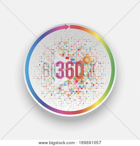 Colorful 360 Degrees play Button with Arrow. Vector Illustration