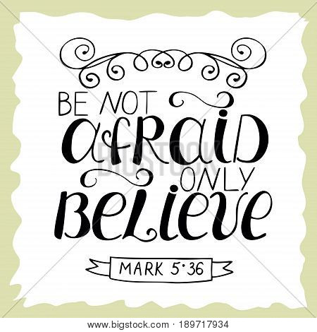 Hand lettering Be not afraid only believe. Biblical background. Christian poster. Vintage