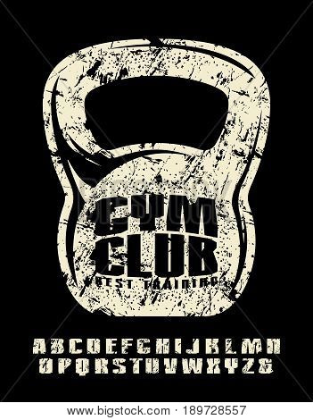 Sanserif font and gym club emblem for t-shirt. Extra bold face. Letters with shabby texture. White print on black background