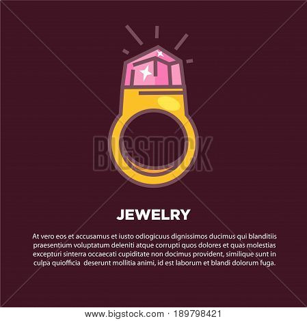 Jewelry shop promotional cartoon poster. Expensive gold ring with pink shiny true many carat diamond and descriptive text below vector illustration. Luxurious finger accessory for elegant women.