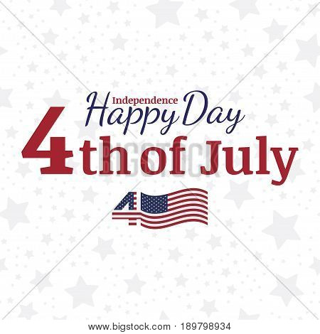 Celebrate Happy 4th of July - Independence Day. Congratulatory banner with combination of font. Flat vector illustration EPS 10.