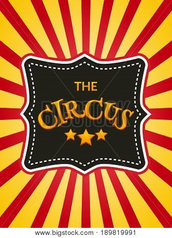 Classic circus poster design template. Circus background design.