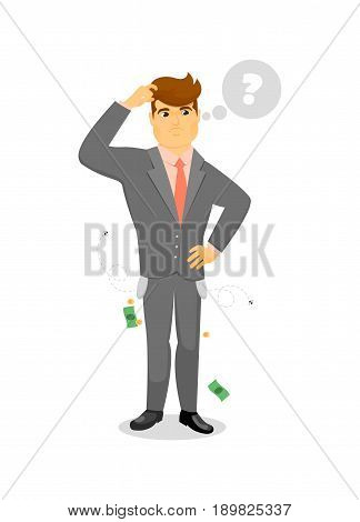 Pensive businessman in problem solving. Standing young man in business suit and tie loses money isolated vector illustration.European businessman characters. European businessman cartoon style. Businessman at the work.
