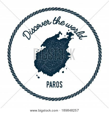 Paros Map In Vintage Discover The World Insignia. Hipster Style Nautical Postage Stamp, With Round R