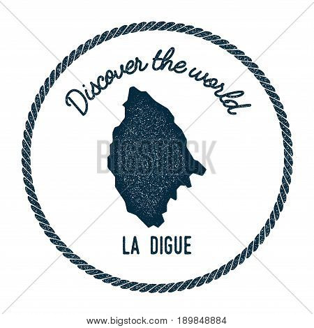 La Digue Map In Vintage Discover The World Insignia. Hipster Style Nautical Postage Stamp, With Roun