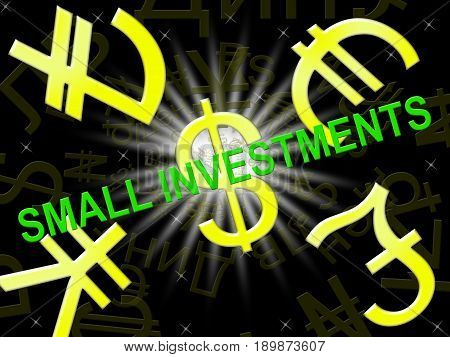 Small Investments Means Low Cost Investing 3D Illustration