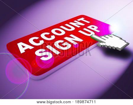 Account Sign Up Indicates Registration Membership 3D Rendering