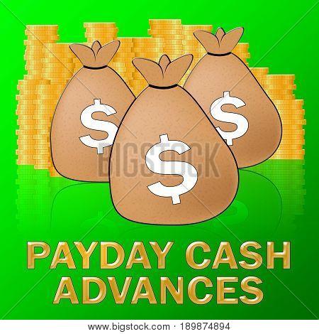 Payday Cash Advances Means Dollar Loan 3D Illustration