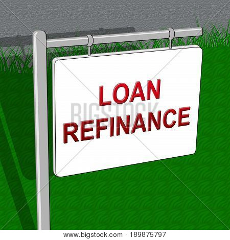 Loan Refinance Shows Equity Mortgage 3D Illustration