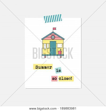 Vector inspirational card with beach hut. Summer is so close. Printable poster, design for beach and summer products, tour agency brochure or banner. Simple elegant modern design.