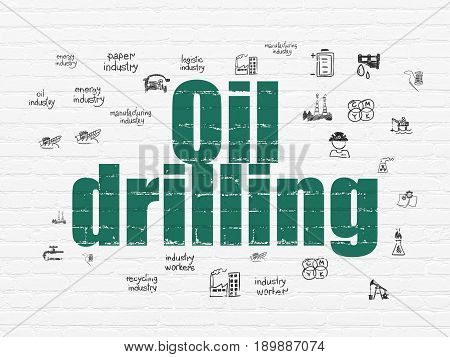 Manufacuring concept: Painted green text Oil Drilling on White Brick wall background with  Hand Drawn Industry Icons