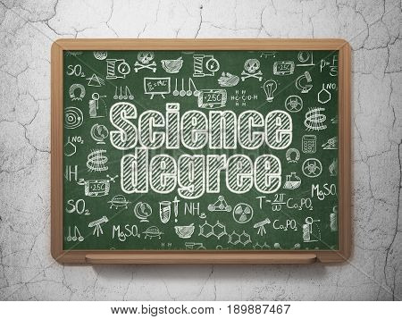 Science concept: Chalk White text Science Degree on School board background with  Hand Drawn Science Icons, 3D Rendering
