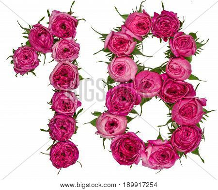 Arabic Numeral 18, Eighteen, From Red Flowers Of Rose, Isolated On White Background