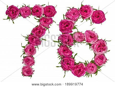 Arabic Numeral 76, Seventy Six, From Red Flowers Of Rose, Isolated On White Background