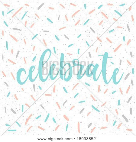 Doodle Handmade Card Background. Celebrate Quote.