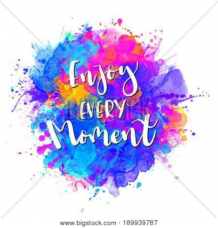 Inscription Enjoy every Moment. Vector illustration. Calligraphy for the print typography