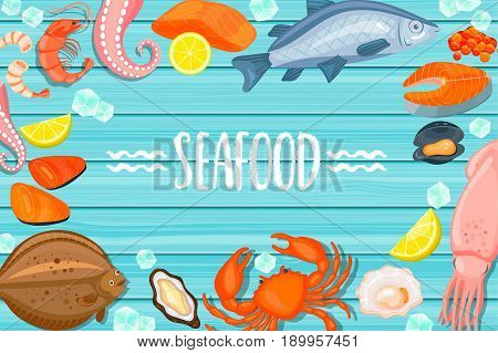Seafood lettering on blue wooden background. Shellfish and oyster and crab, salmon, shrimp and octopus, prawn, mussel, flounder, sea fish, oysters and mussels, fish steak and caviar. Vector illustration.