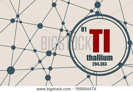 Thallium chemical element. Sign with atomic number and atomic weight. Chemical element of periodic table. Molecule And Communication Background. Connected lines with dots.