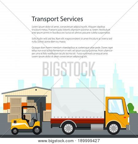 Brochure Warehouse and Transport Services Warehouse with Forklift Truck and Lorry on the Background of the City and Text Unloading or Loading of Goods Flyer Poster Design Vector Illustration