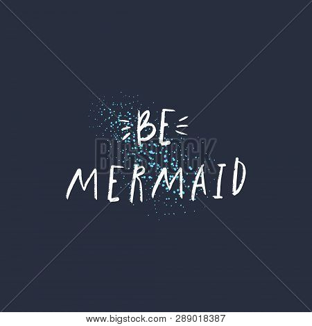 Be Mermaid Lettering Text Girl Funny Postcard
