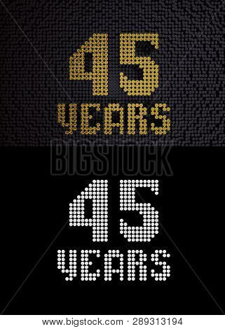 Golden Number Forty-five Years (number 45 Years) Dotted Font, Top View, With Dark Zero And One Backg