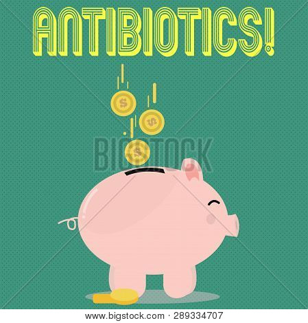 Handwriting text Antibiotics. Concept meaning Antibacterial Drug Disinfectant Aseptic Sterilizing Sanitary. poster