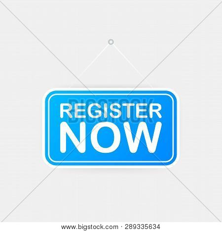 Register Now Sign. Trendy Web Interface Or App Button. Vector Stock Illustration.