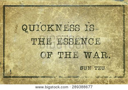 Quickness Is The Essence Of The War - Ancient Chinese Strategist Ond Writer Sun Tzu Quote Printed On