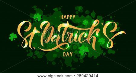 Happy St. Patrick Day Gold Lettering On Dark Green Background With Luminous Trefoils. Beautiful Vect