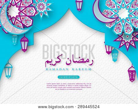 Ramadan Kareem Holiday Background. 3d Paper Cut Style Flower With Crescent And Lanterns, Islamic Tra