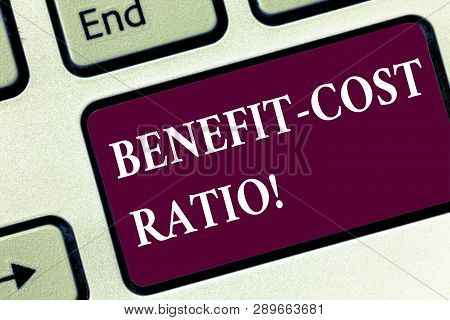 Handwriting Text Benefit Cost Ratio. Concept Meaning Relationship Between The Costs And Benefits Of