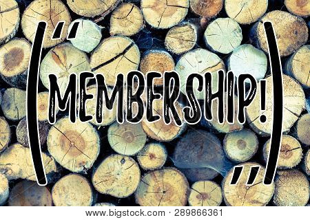 Text Sign Showing Membership. Conceptual Photo Being Member Part Of A Group Or Team Join An Organiza