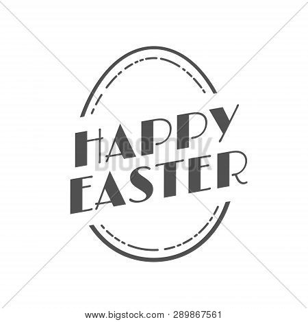Happy Easter Vintage Festive Label. Holiday Vector Illustration With Egg, Lettering Composition Vint