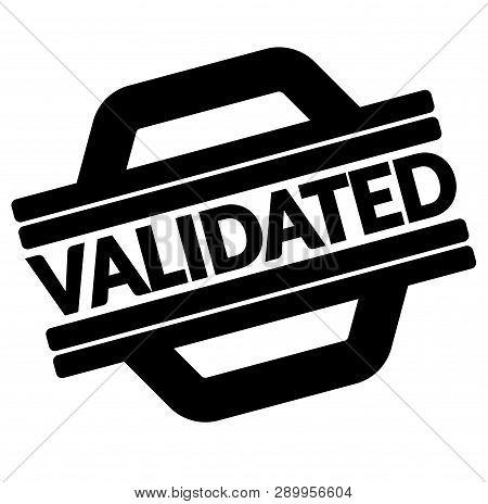 validated black stamp, sticker, label on white background poster