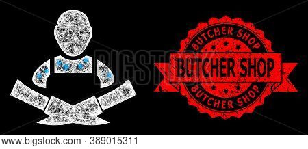 Glare Mesh Network Butcher With Lightspots, And Butcher Shop Unclean Ribbon Seal. Red Stamp Seal Inc