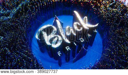 Black Friday Digital Background Made From Glowing Particles. Black Friday Banner Of Flyer Design. 3d