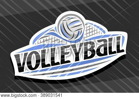 Vector Logo For Volleyball Sport, White Modern Emblem With Illustration Of Flying Ball In Goal, Uniq