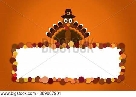 Happy Thanksgiving Text Cartoon Turkey Pilgrim On Orange Background Thanksgiving Poster With Empty S