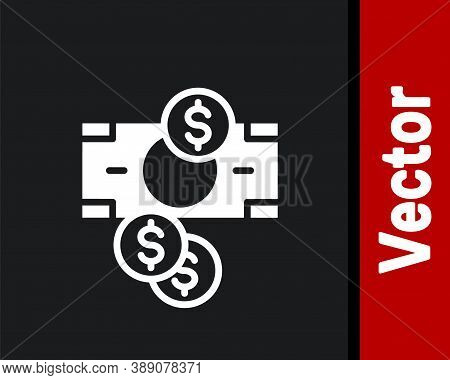 White Stacks Paper Money Cash And Coin Money With Dollar Symbol Icon Isolated On Black Background. M