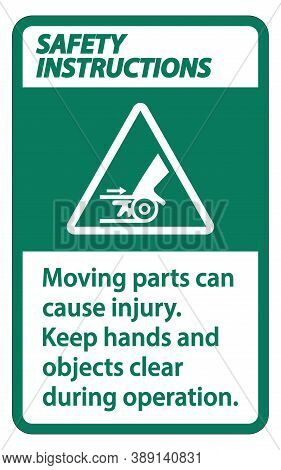 Safety Instructions Moving Parts Can Cause Injury Sign On White Background