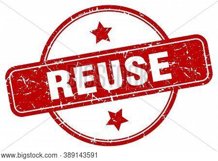Reuse Grunge Stamp. Reuse Round Vintage Stamp