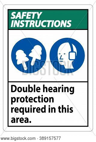 Safety Instructions Sign Double Hearing Protection Required In This Area With Ear Muffs & Ear Plugs